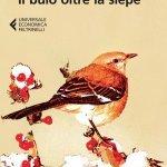 """""""Il buio oltre la siepe"""" di Harper Lee: riassunto trama e recensione"""