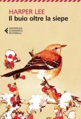 """""""Il buio oltre la siepe"""" di Harper Lee: trama e recensione"""