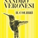 """""""Il colibrì"""" di Sandro Veronesi: trama e recensione"""