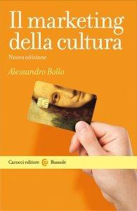 Il marketing della cultura, Alessandro Bollo