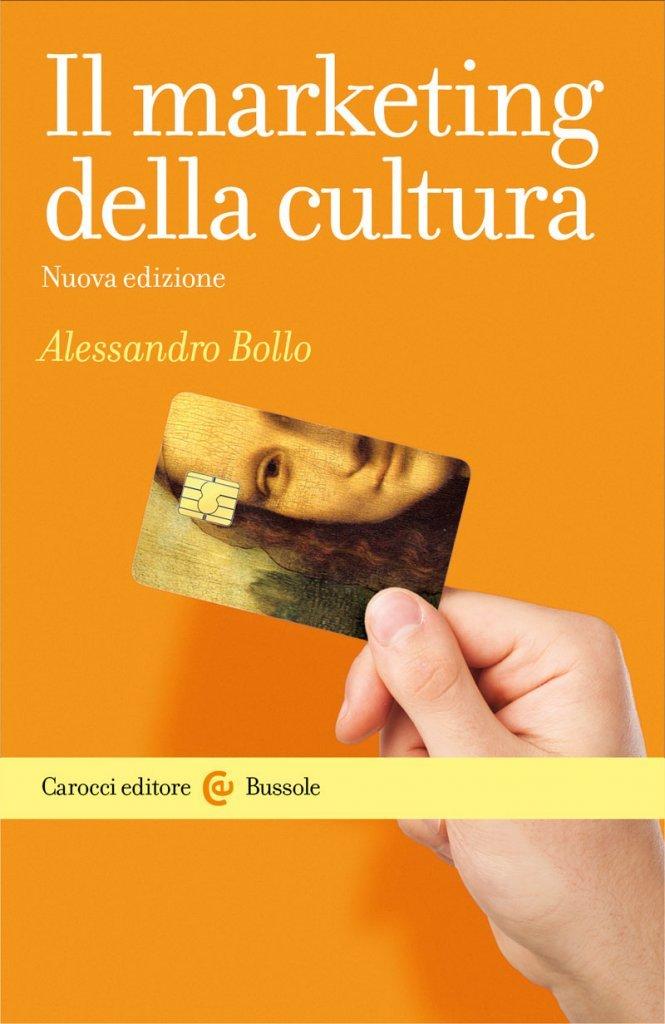 """""""Il marketing della cultura"""" di Alessandro Bollo"""