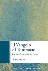 """""""Il Vangelo di Tommaso. Introduzione storico-critica"""" di Andrea Annese"""