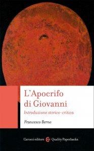 L'Apocrifo di Giovanni. Introduzione storico-critica, Francesco Berno
