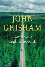 """""""L'avvocato degli innocenti"""" di John Grisham: trama e recensione"""