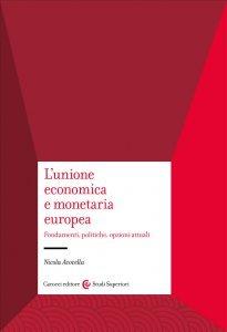 L'Unione economica e monetaria europea. Fondamenti, politiche, opzioni attuali, Nicola Acocella