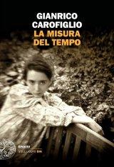 """""""La misura del tempo"""" di Gianrico Carofiglio: trama e recensione"""