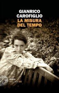 La misura del tempo, Gianrico Carofiglio, trama, recensione