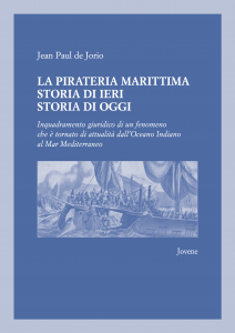 La pirateria marittima. Storia di ieri storia di oggi, Jean Paul de Jorio