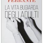 """""""La vita bugiarda degli adulti"""" di Elena Ferrante: trama e recensione"""