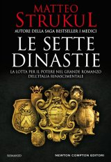 """""""Le sette dinastie"""" di Matteo Strukul: trama e recensione"""