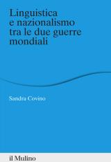 """""""Linguistica e nazionalismo tra le due guerre mondiali"""" di Sandra Covino"""
