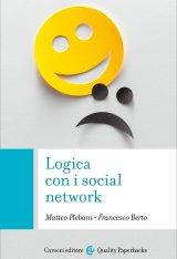 """""""Logica con i social network"""" di Matteo Plebani e Francesco Berto"""