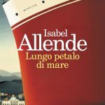 """""""Lungo petalo di mare"""" di Isabel Allende: trama e recensione"""