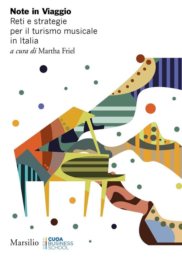 """""""Note in Viaggio. Reti e strategie per il turismo musicale"""" a cura di Martha Friel"""
