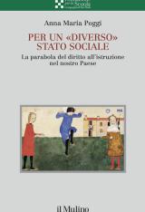 """""""Per un """"diverso"""" Stato sociale. La parabola del diritto all'istruzione nel nostro Paese"""" di Anna Maria Poggi"""