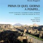 """""""Prima di quel giorno a Pompei... Tecniche costruttive, vulnerabilità sismica, riparazioni e rinforzi al tempo dell'eruzione del 79 d.C."""" di Nicola Ruggieri"""