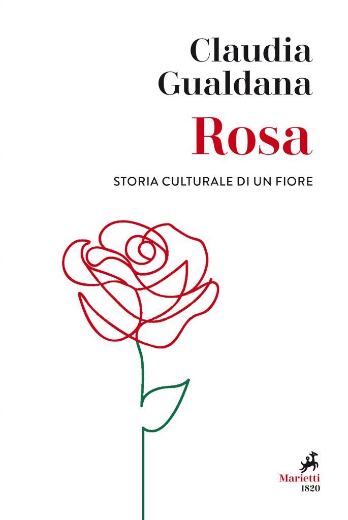 """Rosa. Storia culturale di un fiore"" di Claudia Gualdana"