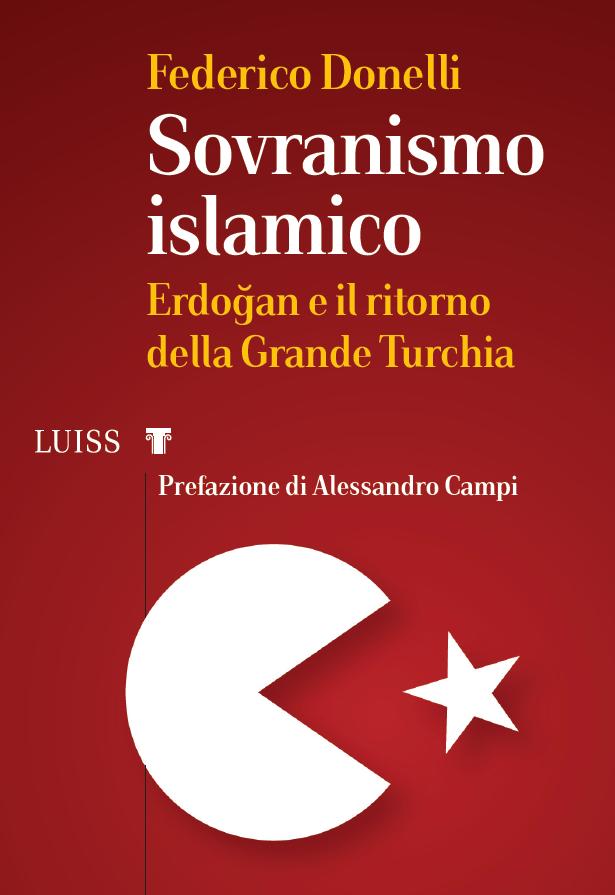"""""""Sovranismo Islamico. Erdoğan e il ritorno della Grande Turchia"""" di Federico Donelli"""