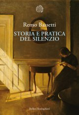 """""""Storia e pratica del silenzio"""" di Remo Bassetti"""