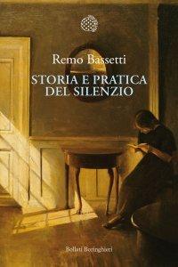 Storia e pratica del silenzio, Remo Bassetti
