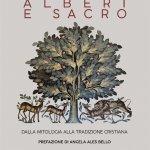 """""""Alberi e sacro. Dalla mitologia alla tradizione cristiana"""" di Anna Maria Sciacca"""