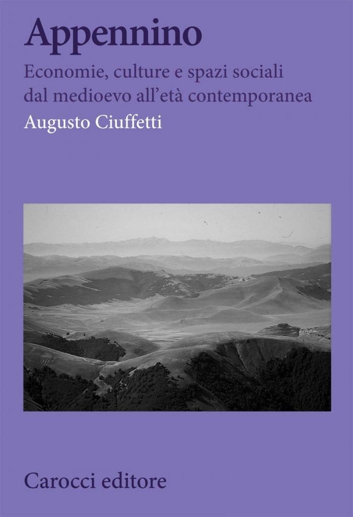 """""""Appennino. Economie, culture e spazi sociali dal medioevo all'età contemporanea"""" di Augusto Ciuffetti"""