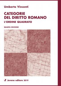Categorie del diritto romano. L'ordine quadrato, Umberto Vincenti