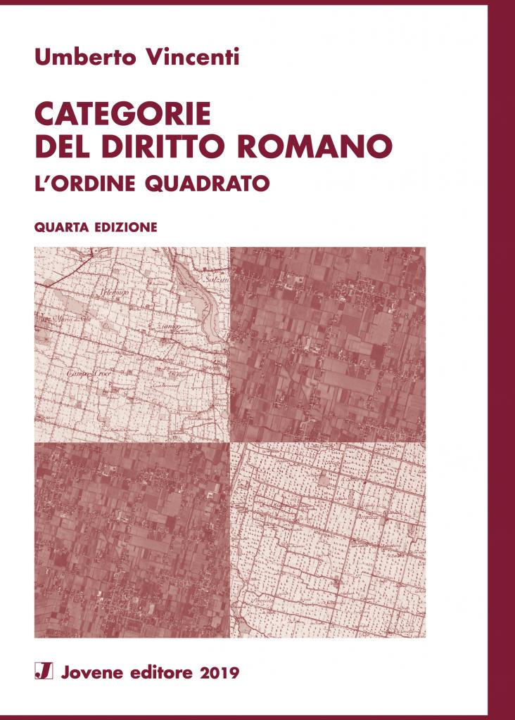 """""""Categorie del diritto romano. L'ordine quadrato"""" di Umberto Vincenti"""
