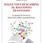 """""""Dalle voci di Scampia al racconto di Saviano. La genesi di Gomorra attraverso il filtro mondadoriano"""" di Simone Del Latte"""