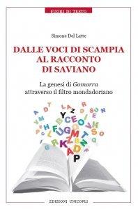 Dalle voci di Scampia al racconto di Saviano. La genesi di Gomorra attraverso il filtro mondadoriano, Simone Del Latte