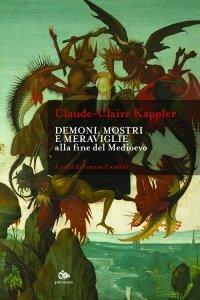 Demoni, mostri e meraviglie alla fine del Medioevo, Claude-Claire Kappler, Franco Cardini