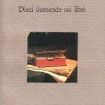 """""""Dieci domande sui libri"""" di Herbert R. Lottman e Luciano Mauri"""