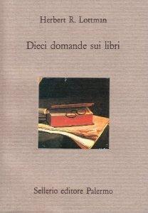 Dieci domande sui libri, Herbert R. Lottman, Luciano Mauri