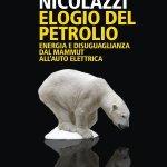 """""""Elogio del petrolio. Energia e disuguaglianza dal mammuth all'auto elettrica"""" di Massimo Nicolazzi"""