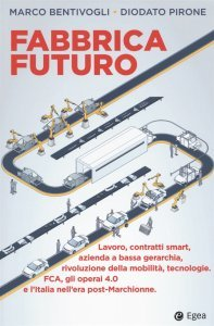 Fabbrica futuro, Diodato Pirone, Marco Bentivogli