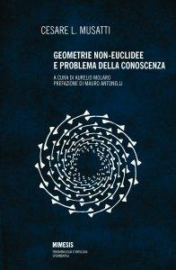 Geometrie non-euclidee e problema della conoscenza, Cesare L. Musatti