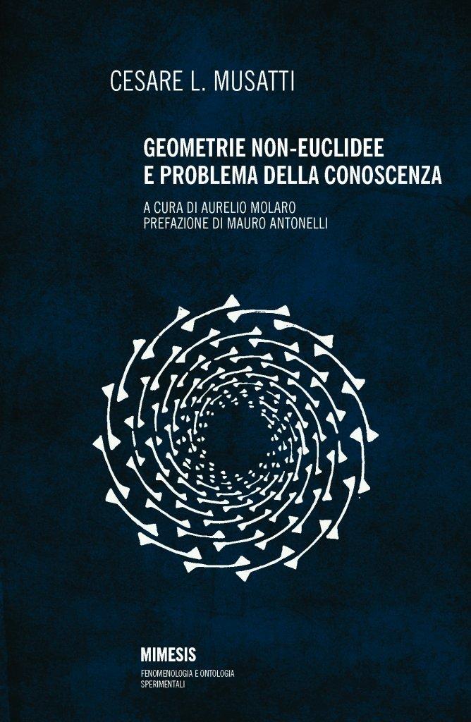 """""""Geometrie non-euclidee e problema della conoscenza"""" di Cesare L. Musatti"""
