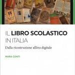 """""""Il libro scolastico in Italia. Dalla ricostruzione all'era digitale"""" di Mara Conti"""