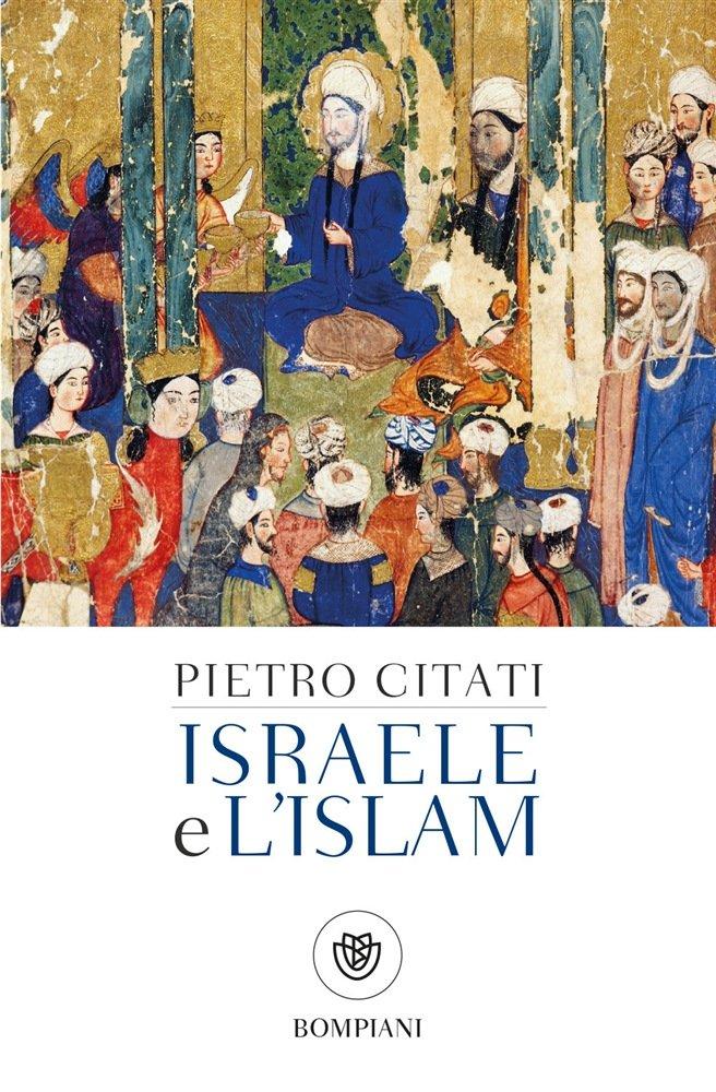 """""""Israele e l'Islam. Le scintille di Dio"""" di Pietro Citati"""