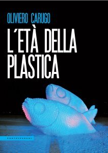 L'età della plastica, Oliviero Carugo