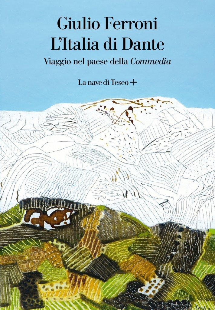 """""""L'Italia di Dante. Viaggio nel paese della <em>Commedia</em>"""" di Giulio Ferroni"""