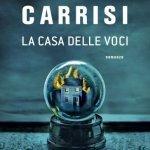 """""""La casa delle voci"""" di Donato Carrisi: trama e recensione"""