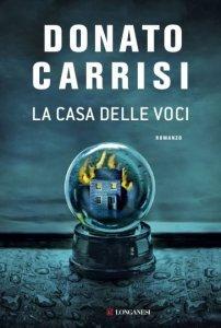 La casa delle voci, Donato Carrisi, trama, recensione