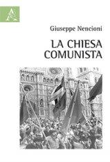 """""""La Chiesa comunista"""" di Giuseppe Nencioni"""