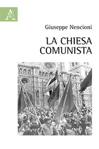La Chiesa comunista, Giuseppe Nencioni