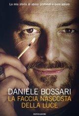 """""""La faccia nascosta della luce"""" di Daniele Bossari: trama e recensione"""