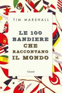 Le 100 bandiere che raccontano il mondo, Tim Marshall