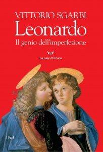 Leonardo. Il genio dell'imperfezione, Vittorio Sgarbi