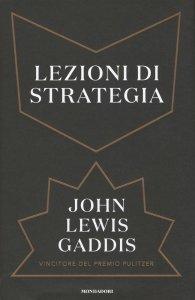 Lezioni di strategia, John Lewis Gaddis