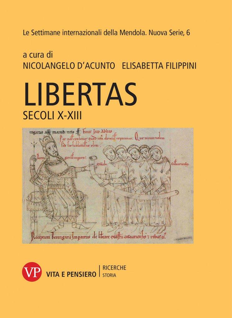 """Libertas. Secoli X-XIII"" a cura di Nicolangelo D'Acunto ed Elisabetta Filippini"